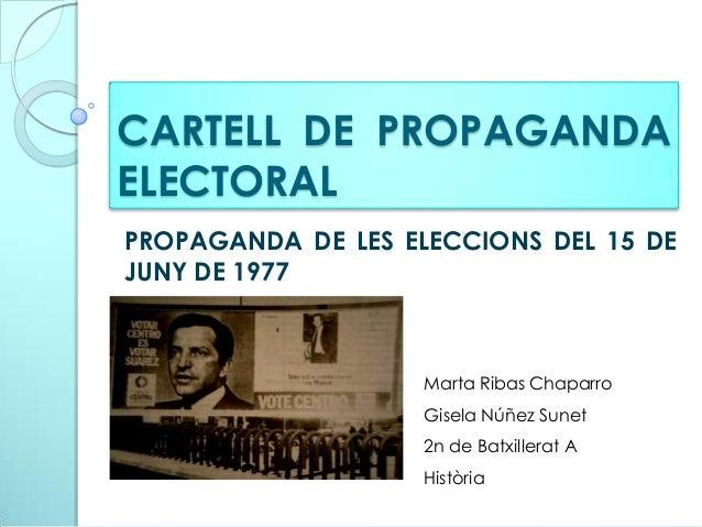 CARTELL DE PROPAGANDAELECTORALPROPAGANDA DE LES ELECCIONS DEL 15 DEJUNY DE 1977                    Marta Ribas Chaparro   ...