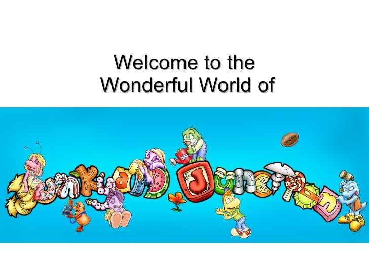 Welcome to the  Wonderful World of