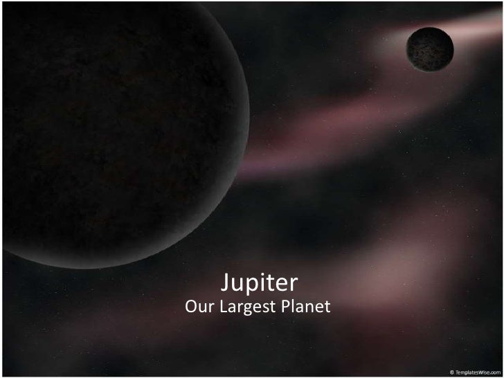 Jupiter<br />Our LargestPlanet<br />