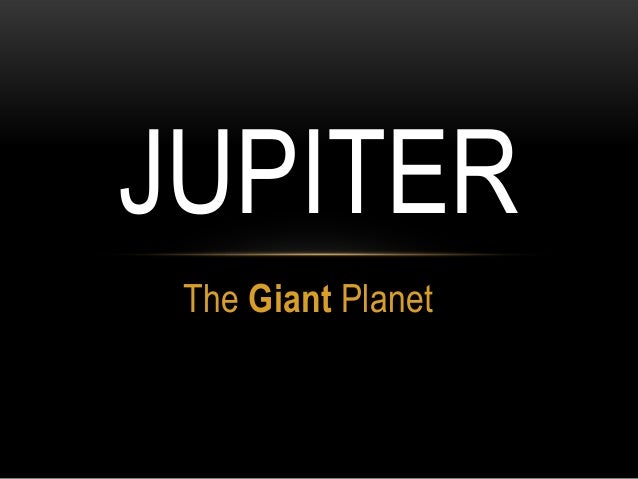 JUPITER The Giant Planet