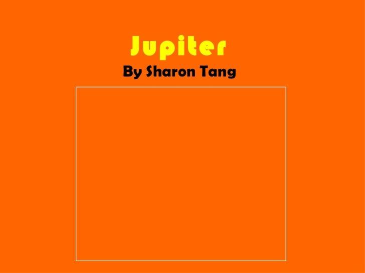 Jupiter By Sharon Tang