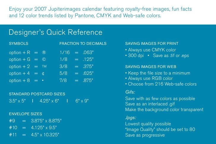 Enjoy your 2007 Jupiterimages calendar featuring royalty-free images, fun facts and 12 color trends listed by Pantone, CMY...