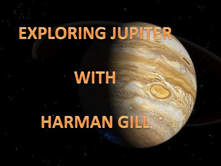 EXPLORING JUPITER<br />WITH<br />HARMAN GILL<br />