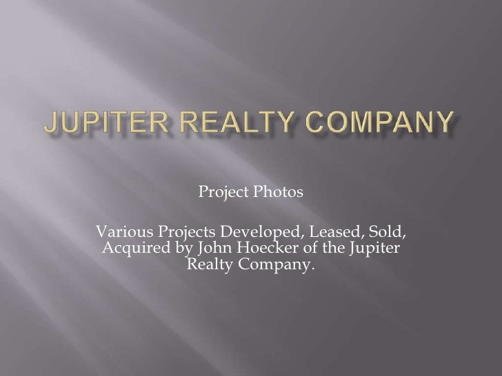 Project Photos  Various Projects Developed, Leased, Sold, Acquired by John Hoecker of the Jupiter             Realty Compa...