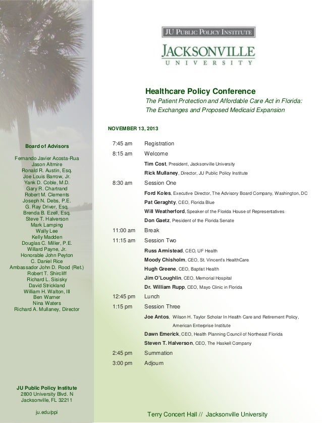 Healthcare Policy Conference The Patient Protection and Affordable Care Act in Florida: The Exchanges and Proposed Medicai...