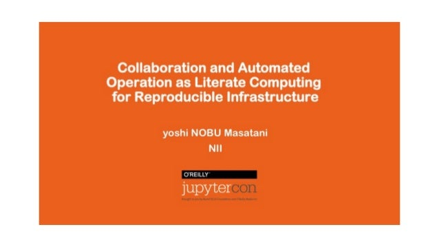 yoshi NOBU masatani, National Institute of Informatics NII Cloud Operation • NII Cloud Operation is a team supporting res...