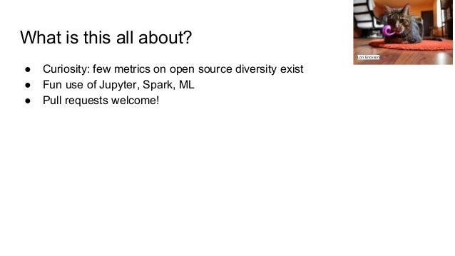 Jupyter con 2018 Diversity Analytics & OSS Adventures Slide 2
