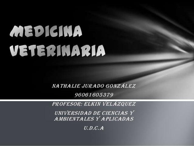 Nathalie Jurado González 96061605379 Profesor: Elkin Velázquez Universidad de ciencias y ambientales y aplicadas U.D.C.A