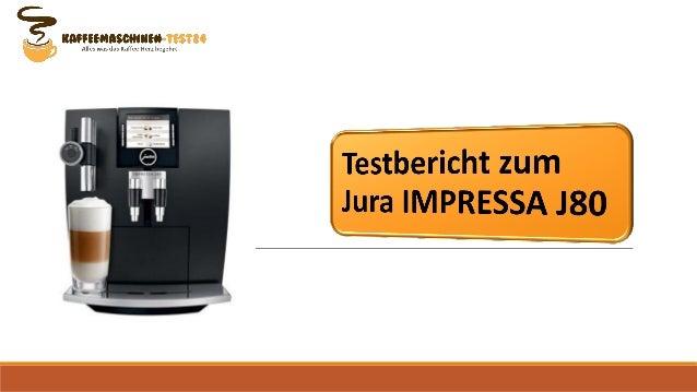 Testbericht zum Jura Impressa J80