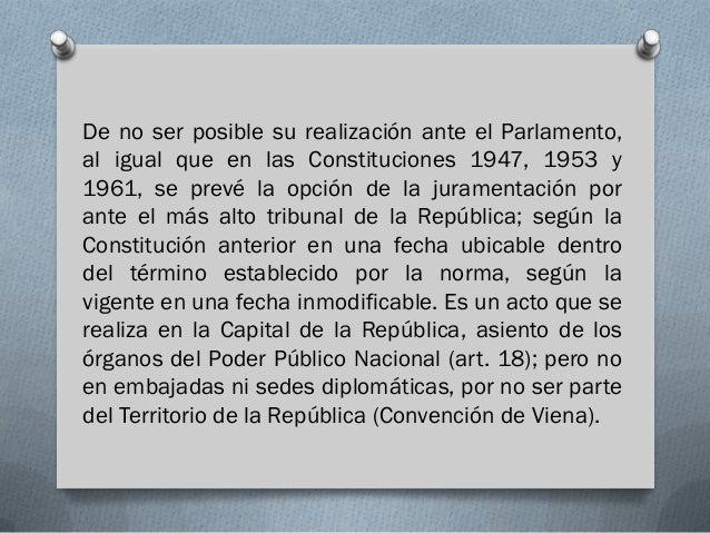 De no ser posible su realización ante el Parlamento,al igual que en las Constituciones 1947, 1953 y1961, se prevé la opció...