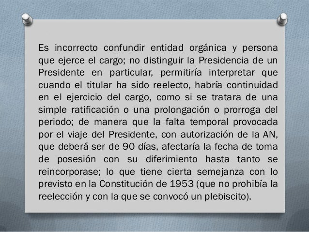 Es incorrecto confundir entidad orgánica y personaque ejerce el cargo; no distinguir la Presidencia de unPresidente en par...