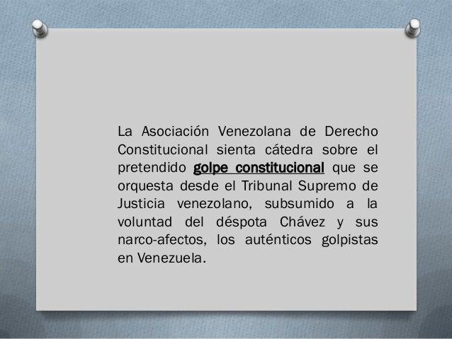 La Asociación Venezolana de DerechoConstitucional sienta cátedra sobre elpretendido golpe constitucional que seorquesta de...