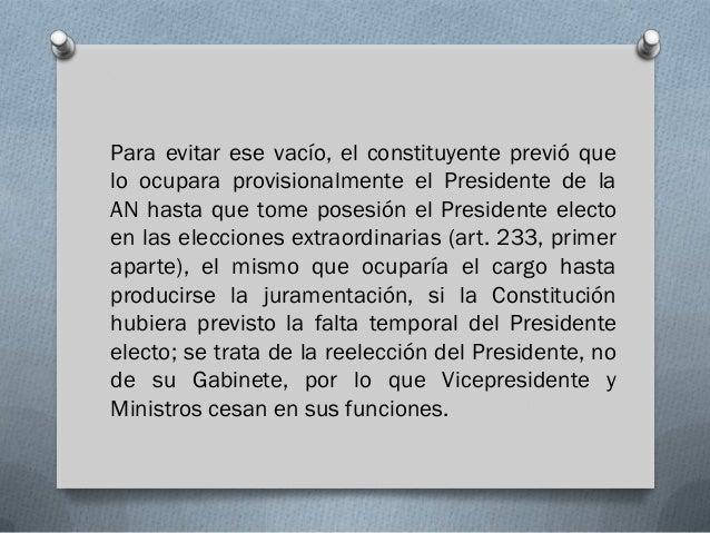 Para evitar ese vacío, el constituyente previó quelo ocupara provisionalmente el Presidente de laAN hasta que tome posesió...