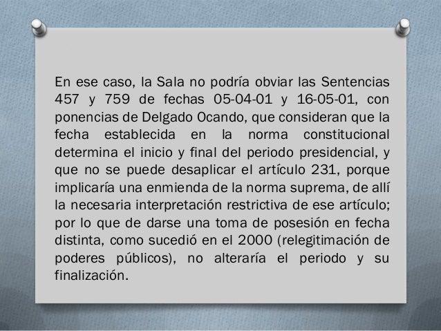 En ese caso, la Sala no podría obviar las Sentencias457 y 759 de fechas 05-04-01 y 16-05-01, conponencias de Delgado Ocand...