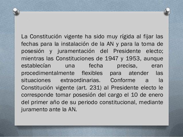 La Constitución vigente ha sido muy rígida al fijar lasfechas para la instalación de la AN y para la toma deposesión y jur...