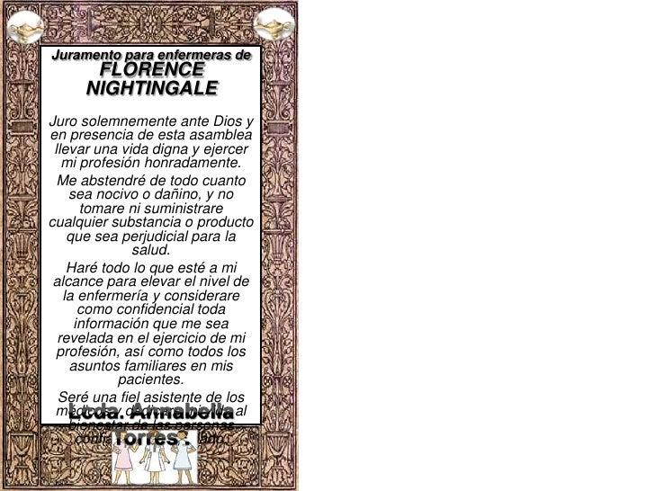 Juramento para enfermeras de FLORENCE NIGHTINGALE<br />Juro solemnemente ante Dios y en presencia de esta asamblea llevar ...