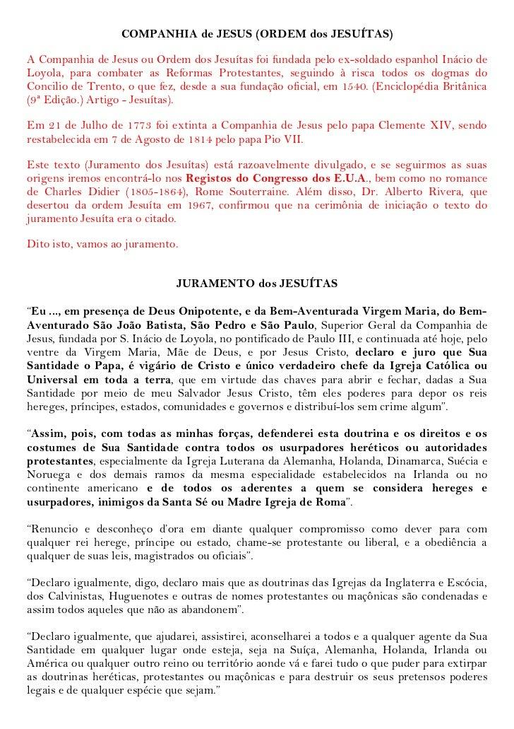 COMPANHIA de JESUS (ORDEM dos JESUÍTAS)A Companhia de Jesus ou Ordem dos Jesuítas foi fundada pelo ex-soldado espanhol Iná...