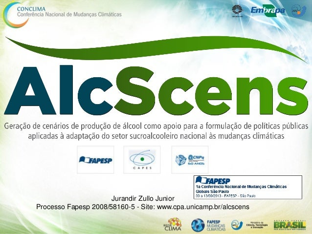 Jurandir Zullo Junior Processo Fapesp 2008/58160-5 - Site: www.cpa.unicamp.br/alcscens