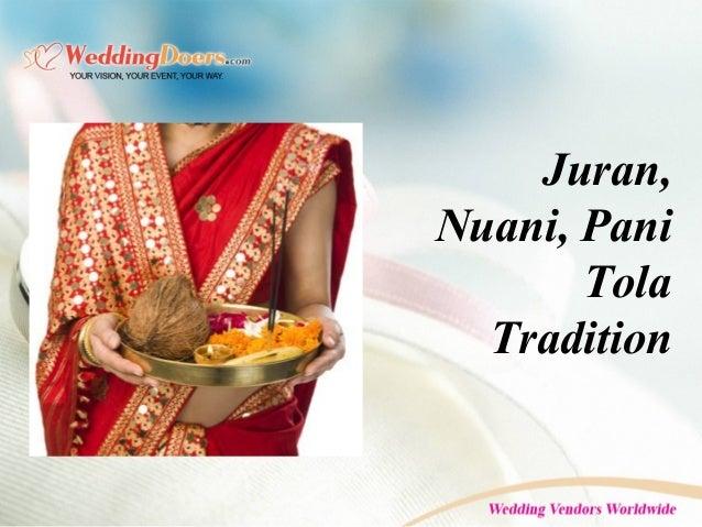 Juran, Nuani, Pani Tola Tradition