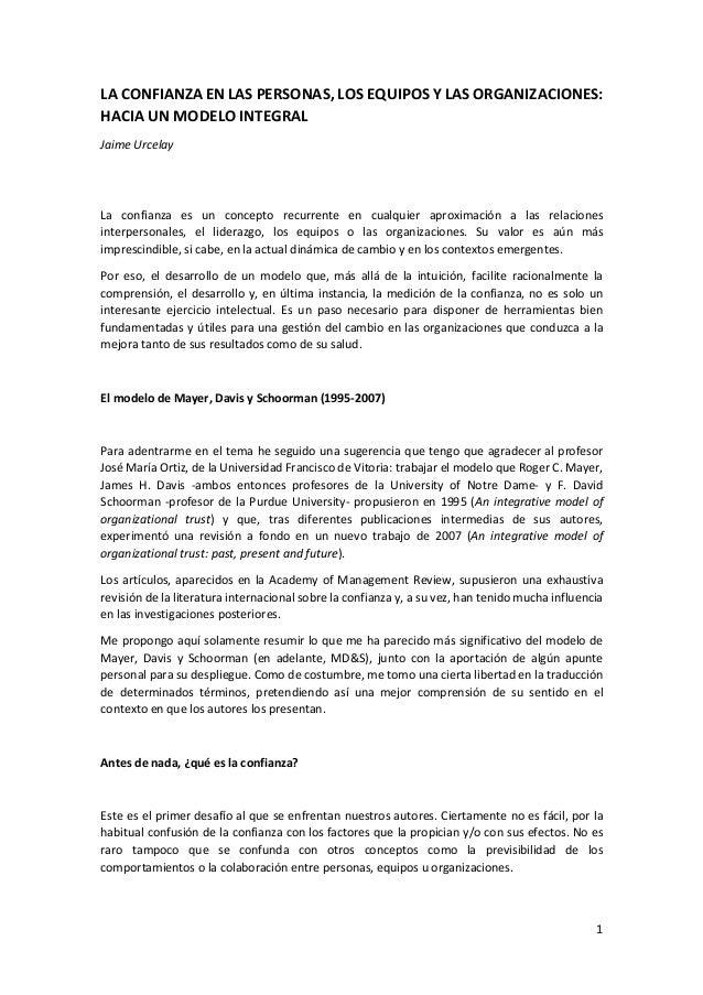 1 LA CONFIANZA EN LAS PERSONAS, LOS EQUIPOS Y LAS ORGANIZACIONES: HACIA UN MODELO INTEGRAL Jaime Urcelay La confianza es u...