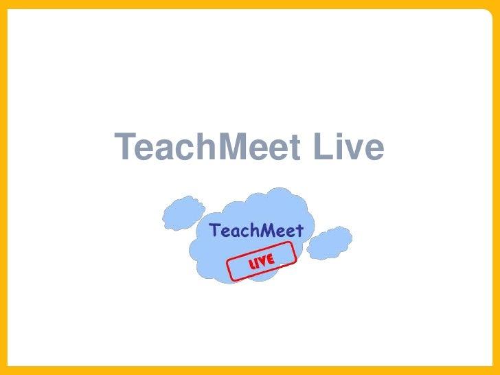 TeachMeet Live
