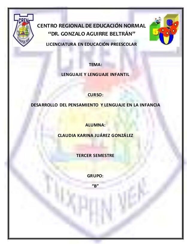 """1 CENTRO REGIONAL DE EDUCACIÓN NORMAL """"DR. GONZALO AGUIRRE BELTRÁN"""" LICENCIATURA EN EDUCACIÓN PREESCOLAR TEMA: LENGUAJE Y ..."""