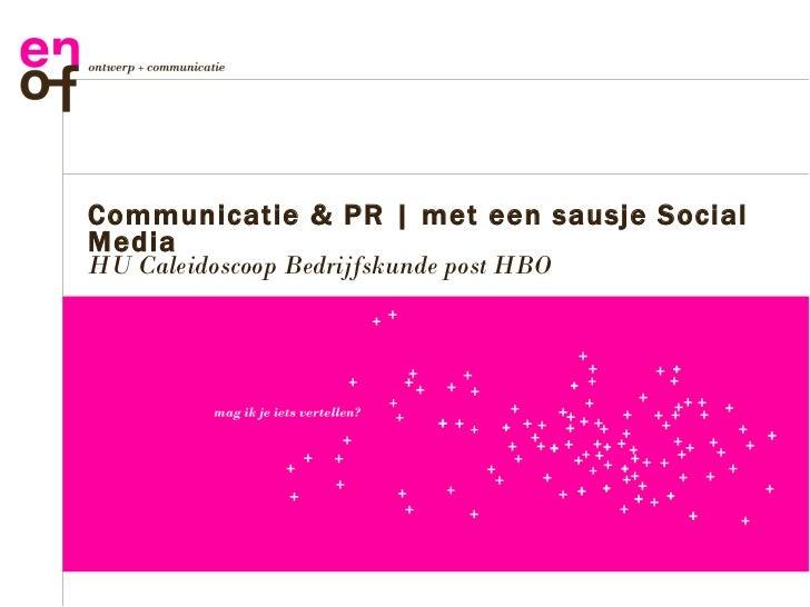 Communicatie & PR | met een sausje Social Media HU Caleidoscoop Bedrijfskunde post HBO