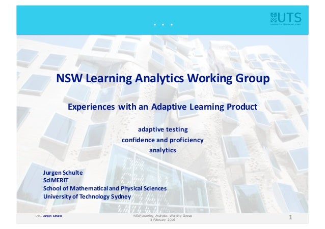 UTS,	   	   Jurgen Schulte 1NSW	   Learning	    Analytics	    Working	    Group 3	   February	    2016 .	   	   .	   	   ....