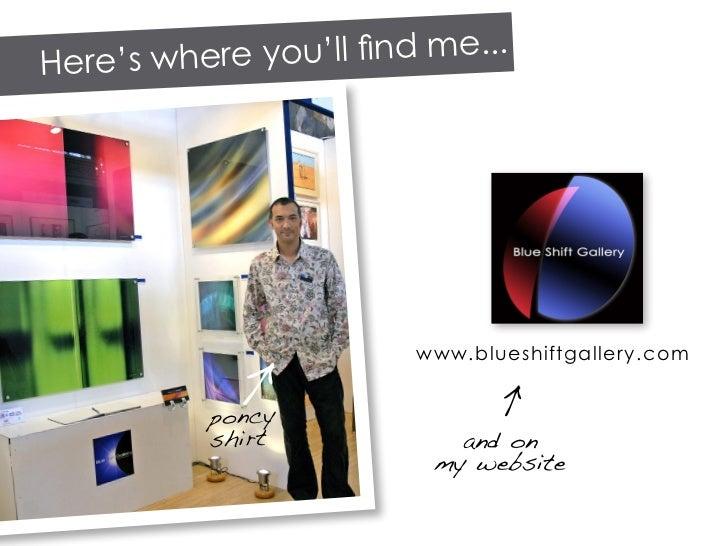 d me... Here's where you'll fin                               www.blueshiftgallery.com             poncy           shirt  ...
