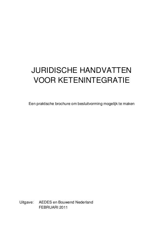 JURIDISCHE HANDVATTEN      VOOR KETENINTEGRATIE     Een praktische brochure om besluitvorming mogelijk te makenUitgave:   ...