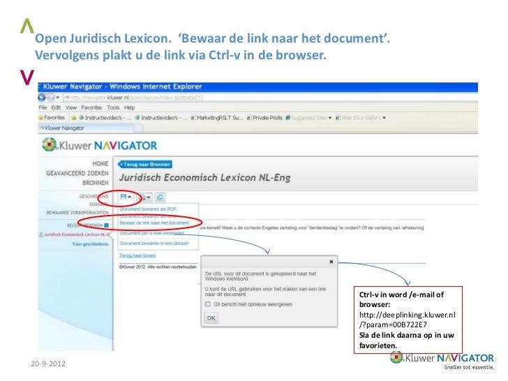 Open Juridisch Lexicon. 'Bewaar de link naar het document'. Vervolgens plakt u de link via Ctrl-v in de browser.          ...