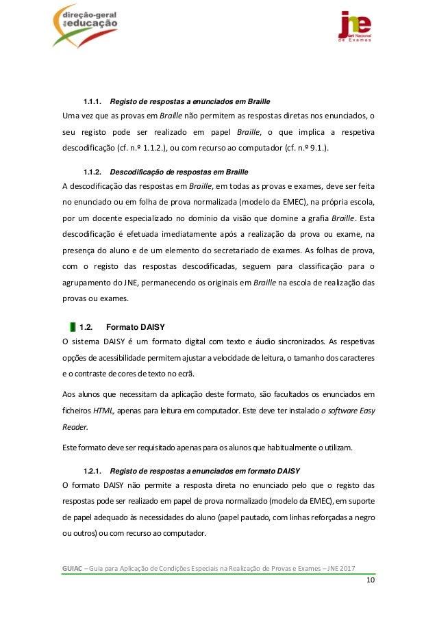 GUIAC–GuiaparaAplicaçãodeCondiçõesEspeciaisnaRealizaçãodeProvaseExames–JNE2017 10    1.1.1. Registo...