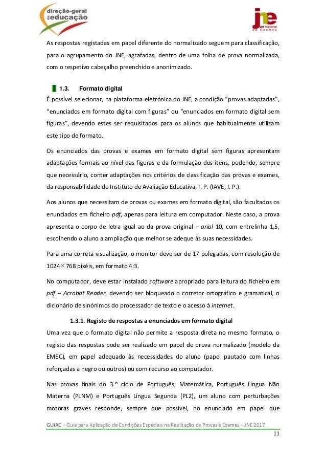 GUIAC–GuiaparaAplicaçãodeCondiçõesEspeciaisnaRealizaçãodeProvaseExames–JNE2017 11  Asrespostasregis...
