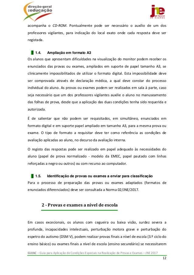 GUIAC–GuiaparaAplicaçãodeCondiçõesEspeciaisnaRealizaçãodeProvaseExames–JNE2017 12  acompanha o CD‐R...