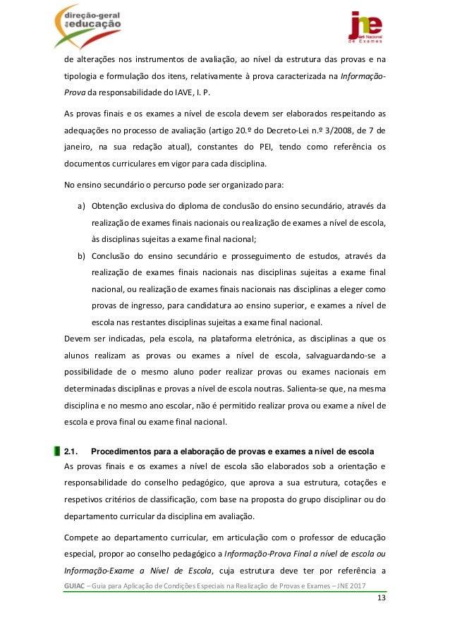 GUIAC–GuiaparaAplicaçãodeCondiçõesEspeciaisnaRealizaçãodeProvaseExames–JNE2017 13  de alterações no...