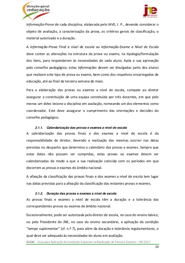 GUIAC–GuiaparaAplicaçãodeCondiçõesEspeciaisnaRealizaçãodeProvaseExames–JNE2017 14  Informação‐Provad...
