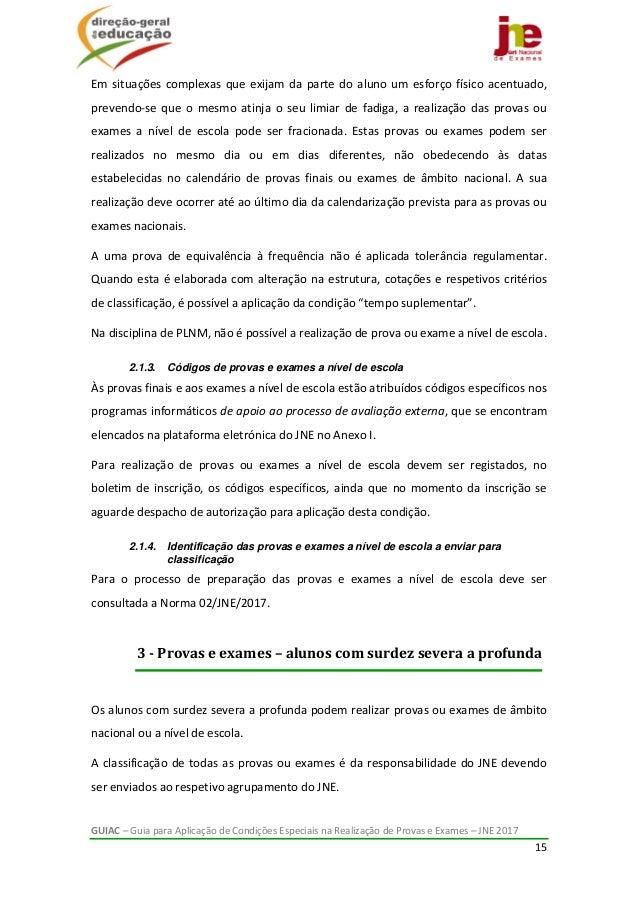 GUIAC–GuiaparaAplicaçãodeCondiçõesEspeciaisnaRealizaçãodeProvaseExames–JNE2017 15  Emsituaçõescompl...