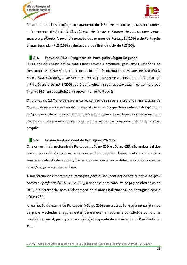 GUIAC–GuiaparaAplicaçãodeCondiçõesEspeciaisnaRealizaçãodeProvaseExames–JNE2017 16  Paraefeitodecla...