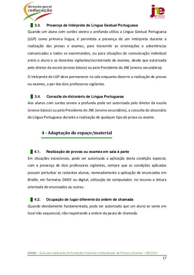 GUIAC–GuiaparaAplicaçãodeCondiçõesEspeciaisnaRealizaçãodeProvaseExames–JNE2017 17  3.3. Presença de I...