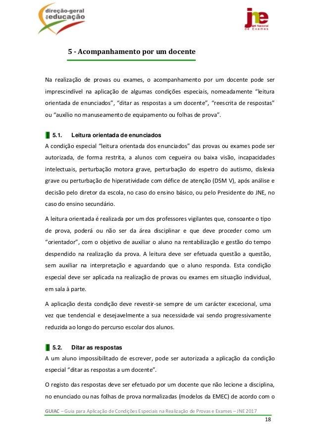 GUIAC–GuiaparaAplicaçãodeCondiçõesEspeciaisnaRealizaçãodeProvaseExames–JNE2017 18   Na realização ...