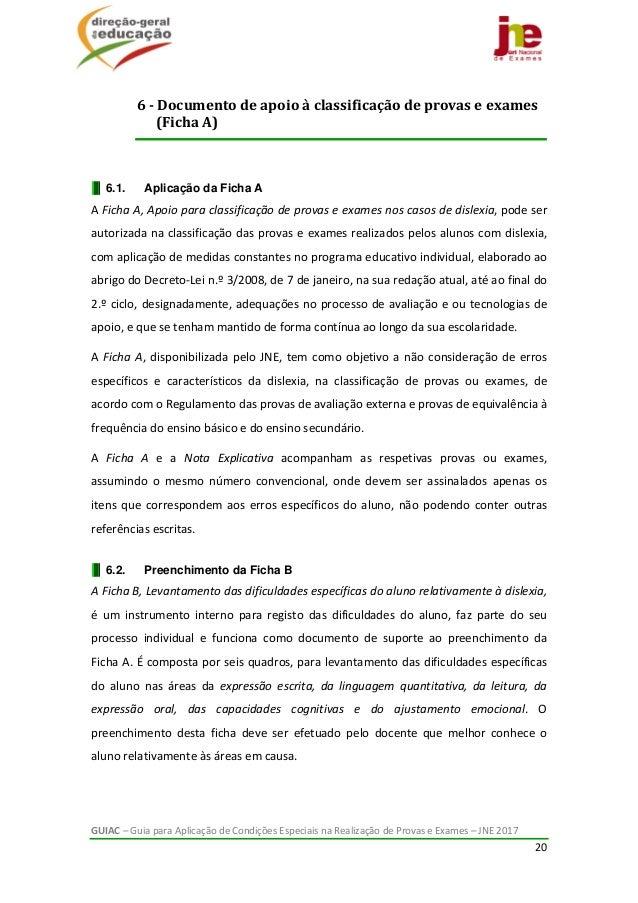 GUIAC–GuiaparaAplicaçãodeCondiçõesEspeciaisnaRealizaçãodeProvaseExames–JNE2017 20   6.1. Aplicação d...