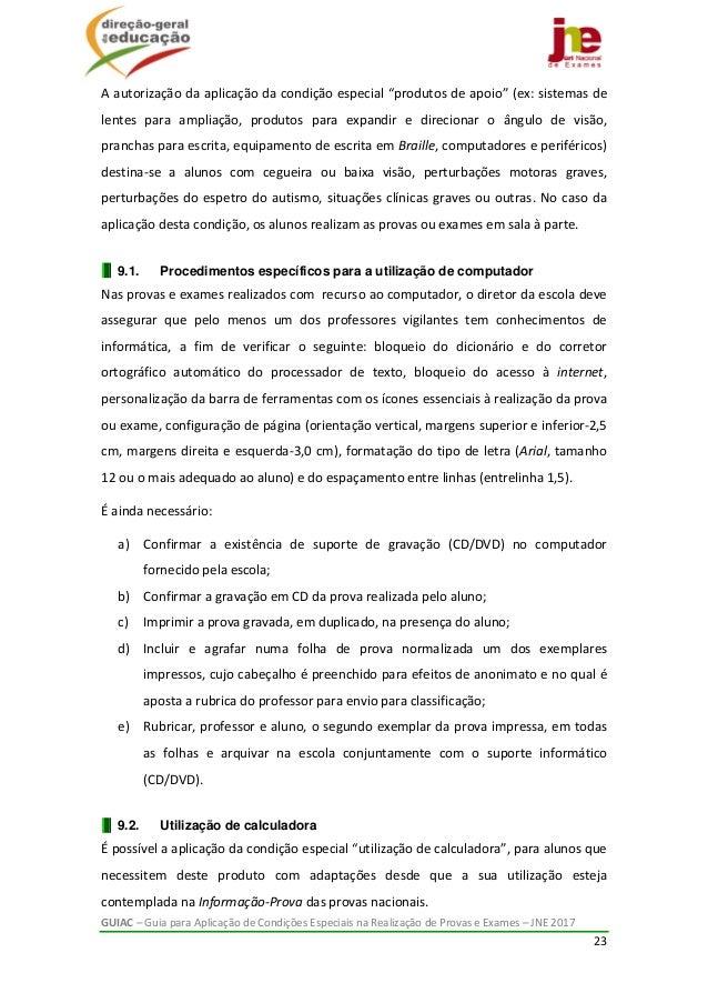 GUIAC–GuiaparaAplicaçãodeCondiçõesEspeciaisnaRealizaçãodeProvaseExames–JNE2017 23  Aautorizaçãodaa...