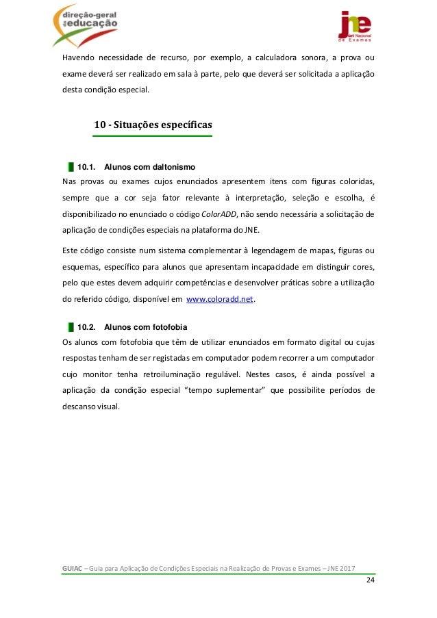 GUIAC–GuiaparaAplicaçãodeCondiçõesEspeciaisnaRealizaçãodeProvaseExames–JNE2017 24  Havendo necessida...