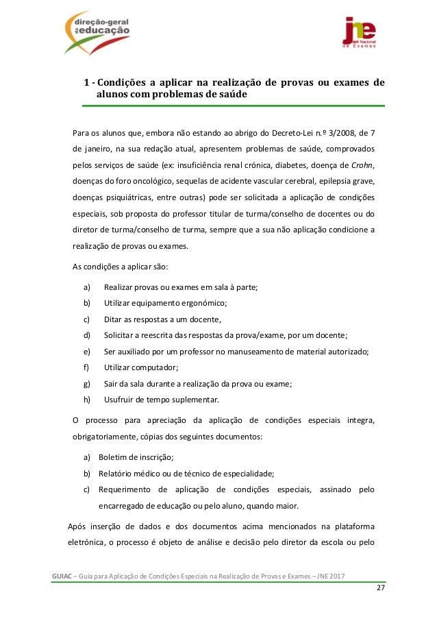 GUIAC–GuiaparaAplicaçãodeCondiçõesEspeciaisnaRealizaçãodeProvaseExames–JNE2017 27  Paraosalunosque...