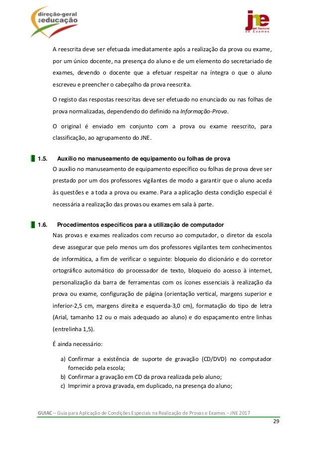 GUIAC–GuiaparaAplicaçãodeCondiçõesEspeciaisnaRealizaçãodeProvaseExames–JNE2017 29  Areescritadeves...