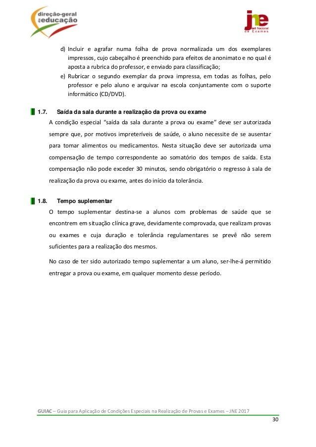 GUIAC–GuiaparaAplicaçãodeCondiçõesEspeciaisnaRealizaçãodeProvaseExames–JNE2017 30  d) Incluir e agr...