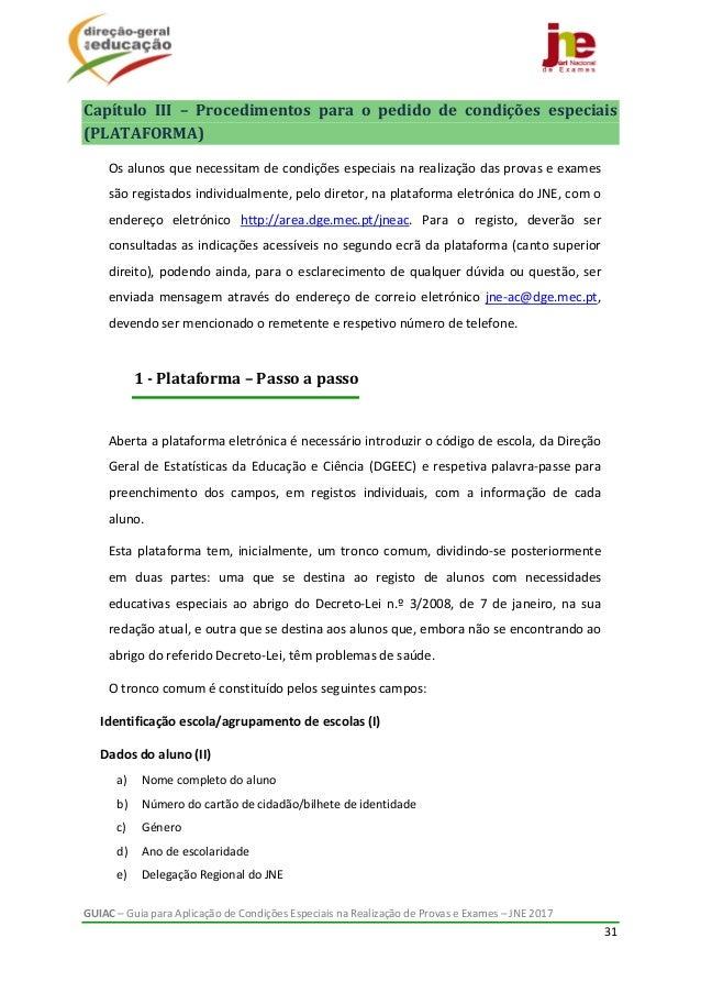 GUIAC–GuiaparaAplicaçãodeCondiçõesEspeciaisnaRealizaçãodeProvaseExames–JNE2017 31  Capítulo III – ...