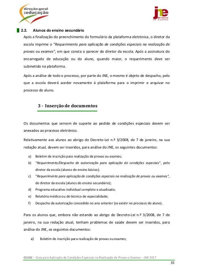 GUIAC–GuiaparaAplicaçãodeCondiçõesEspeciaisnaRealizaçãodeProvaseExames–JNE2017 35  2.2. Alunos do ens...