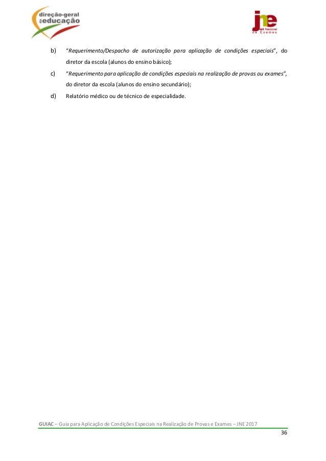 """GUIAC–GuiaparaAplicaçãodeCondiçõesEspeciaisnaRealizaçãodeProvaseExames–JNE2017 36  b) """"Requerimento/D..."""