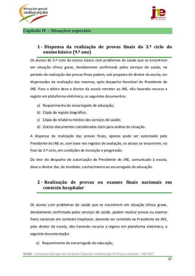 GUIAC–GuiaparaAplicaçãodeCondiçõesEspeciaisnaRealizaçãodeProvaseExames–JNE2017 37  CapítuloIV–Situ...